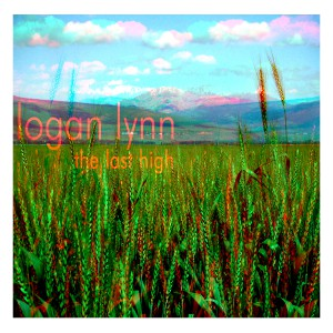 LOGAN LYNN (2009) THE LAST HIGH (SINGLE ARTWORK)