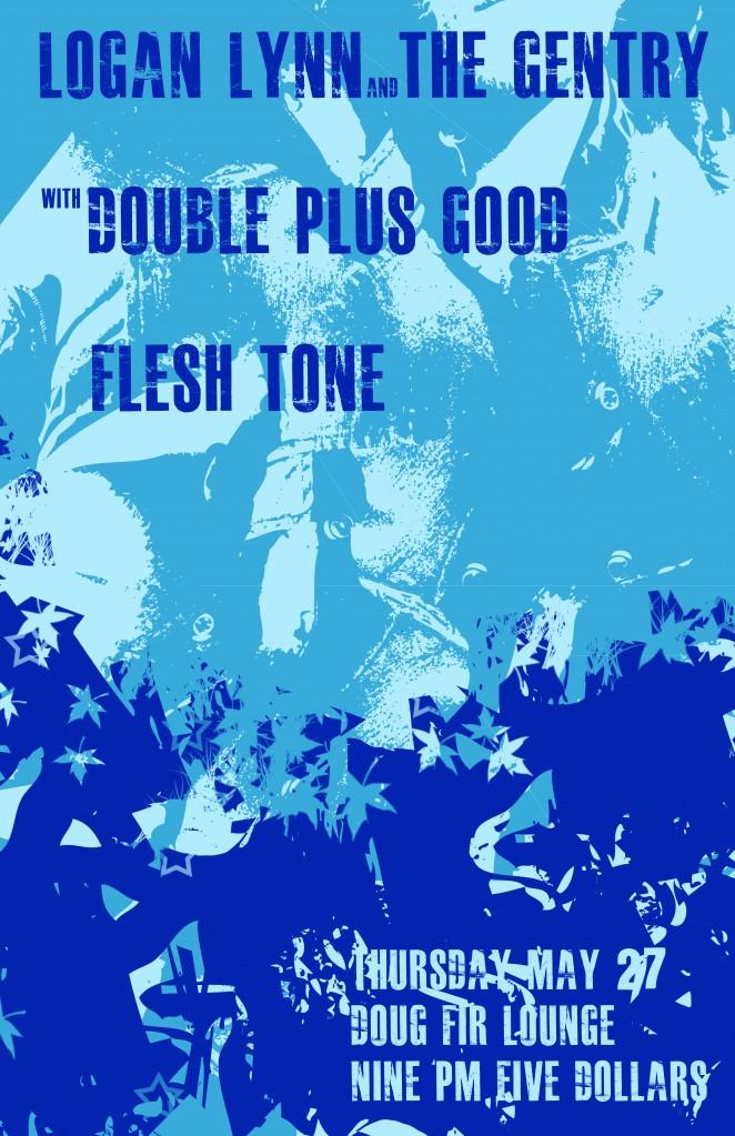 Logan Lynn & The Gentry + Double Plus Good + Fleshtone @ Doug Fir Lounge May 27th, 2010